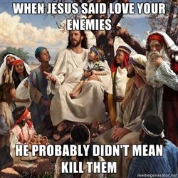 when+jesus+said+loves+your+enemies.jpg?format=original